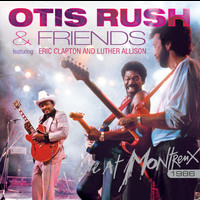 Otis Rush - Live At Montreux 1986