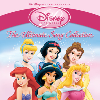 Various Artists - Disney Princess: The Ultimate Song Collection