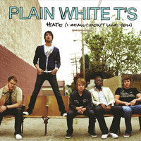 Plain White T's - Hate (I Really Don't Like You)