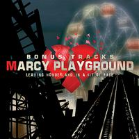 Marcy Playground - Leaving Wonderland Bonus Tracks