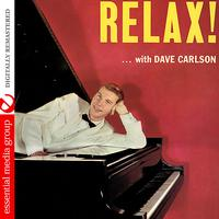 Dave Carlson - Relax! (Digitally Remastered)