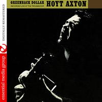 Hoyt Axton - Greenback Dollar: Recorded Live At The Troubadour (Digitally Remastered)