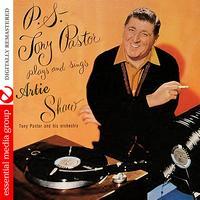 Tony Pastor And His Orchestra - P.S. Tony Pastor Plays And Sings Artie Shaw (Digitally Remastered)