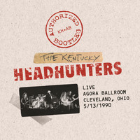 The Kentucky Headhunters - Authorized Bootleg - Live / Agora Ballroom - Cleveland, Ohio 5/13/1990