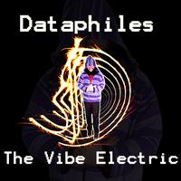 Dataphiles - The Vibe Electric