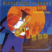 Richie Cole - Kush: The Music Of Dizzy Gillespie