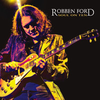 Robben Ford - Soul On Ten (Digital E-Booklet)