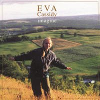 Eva Cassidy - Imagine (International Version)