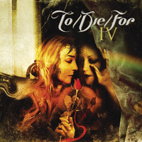 TO/DIE/FOR - IV (EU Version)