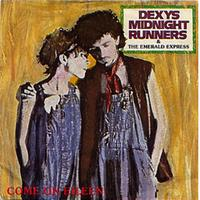 Dexys Midnight Runners - Come On Eileen / Dubious