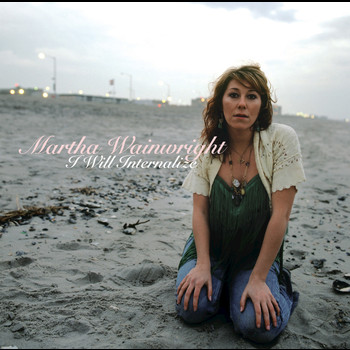 Martha Wainwright - I Will Internalize