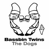 Bassbin Twins - The Dogs