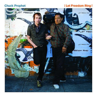 Chuck Prophet - ¡Let Freedom Ring!