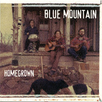 Blue Mountain - Home Grown
