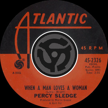 Percy Sledge - When A Man Loves A Woman / Love Me Like You Mean It [Digital 45]