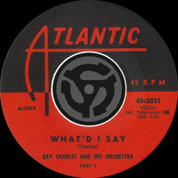 Ray Charles - What'd I Say [Pt.1] / What'd I Say [Pt.2] [Digital 45]