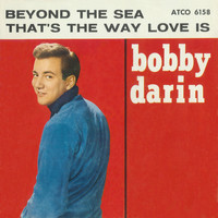 Bobby Darin - Beyond The Sea / That's The Way Love Is [Digital 45]