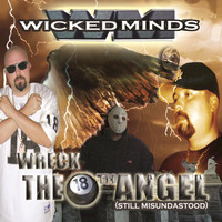 Wicked Minds - Wreck The 18th Angel (Still Misundastood)