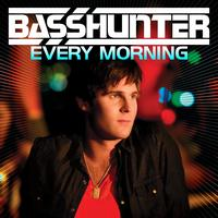Basshunter - Every Morning