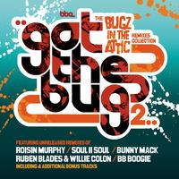 Bugz In The Attic - Got The Bug 2
