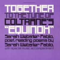 "Sarah Webster Fabio - Together to the Tune of Coltrane's ""Equinox"""
