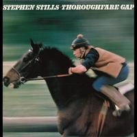 Stephen Stills - Thoroughfare Gap