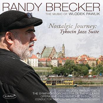 Randy Brecker - Nostalgic Journey - Tykocin Jazz Suite