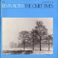 Kevin Roth - The Quiet Times