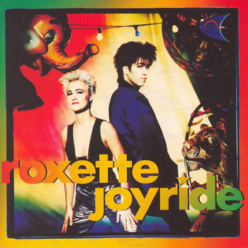 Roxette - Joyride (2009 Version)