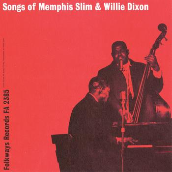 "Memphis Slim and Willie Dixon - Songs of Memphis Slim and ""Wee Willie"" Dixon"