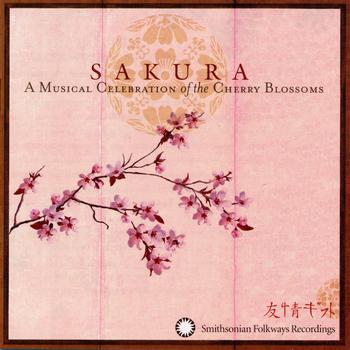 Various Artists - Sakura: A Musical Celebration of the Cherry Blossoms