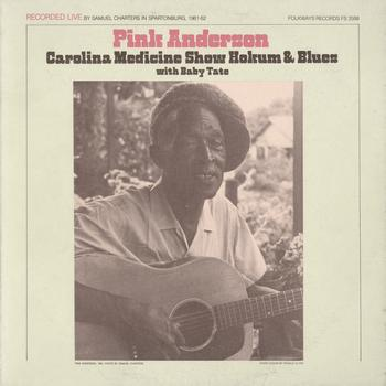 Pink Anderson - Pink Anderson: Carolina Medicine Show Hokum and Blues with Baby Tate