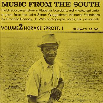 Horace Sprott - Music from the South, Vol. 2: Horace Sprott, 1