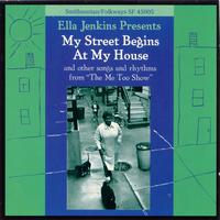 Ella Jenkins - My Street Begins at My House