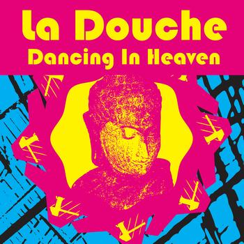 La Douche - Dancing In Heaven (as made famous by Q-Feel)