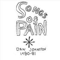 Daniel Johnston - Songs Of Pain