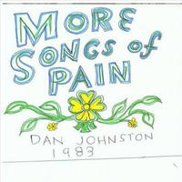 Daniel Johnston - More Songs Of Pain