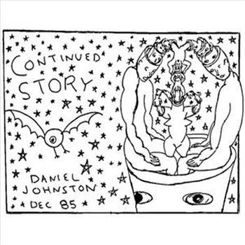 Daniel Johnston - Continued Story