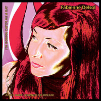 Fabienne Delsol - I'm Gonna Catch Me A Rat