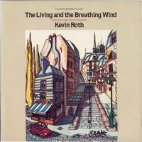Kevin Roth - The Living and the Breathing Wind