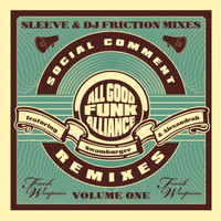 All Good Funk Alliance - Social Comment Remixes Vol. 1