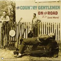 The Country Gentlemen - On The Road (And More)