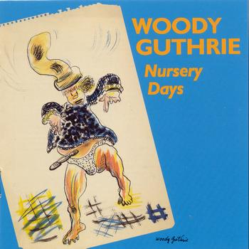 Woody Guthrie - Nursery Days