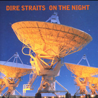 Dire Straits - Live:  On The Night
