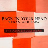 Tegan And Sara - Back In Your Head - The Complete Collection