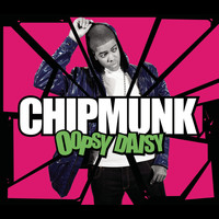 Chipmunk - Oopsy Daisy (Explicit)