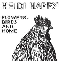 Heidi Happy - Flowers, Birds And Home