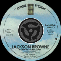 Jackson Browne - Running On Empty / Nothing But Time [Digital 45]