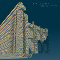 Signer - Next We Bring You The Fire