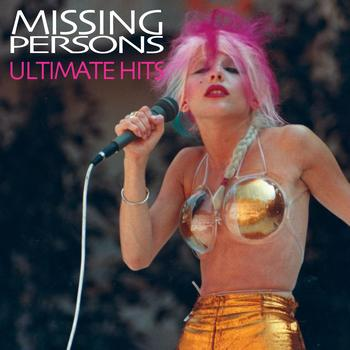 Missing Persons - Ultimate Hits (Re-Recorded / Remastered Versions)